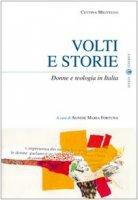 Volti e storie. Donne e teologia in Italia - Militello Cettina