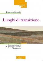 Luoghi di transizione - Francesco Tedeschi