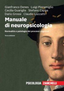 Copertina di 'Manuale di neuropsicologia. Normalità e patologia dei processi cognitivi. Con e-book. Con espansione online'