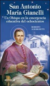 Copertina di 'Sant'Antonio Maria Gianelli. Un obispo en la emergencia educativa del ochocientos'