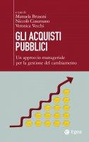 Gli acquisti pubblici - Manuela Brusoni, Niccolò Cusumano, Veronica Vecchi