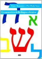 Grammatica della lingua ebraica - Pietro Magnanini,  Pier Paolo Nava