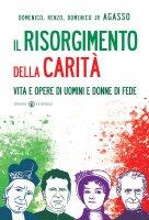 Il Risorgimento della carità - Agasso Domenico, Agasso Renzo, Agasso Domenico jr.