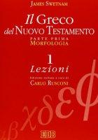 Il greco del Nuovo Testamento [vol_1] / Morfologia - Swetnam James