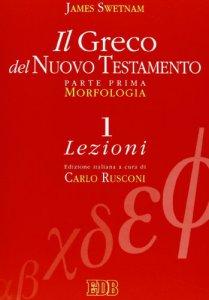 Copertina di 'Il greco del Nuovo Testamento [vol_1] / Morfologia'