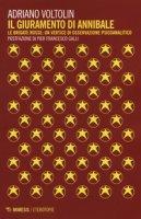 Il giuramento di Annibale. Le Brigate rosse: un vertice di osservazione psicoanalitico - Voltolin Adriano