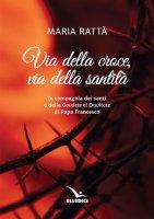 Via della croce, via della santità - Maria Rattà