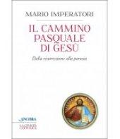 Il cammino pasquale di Gesù - Mario Imperatori