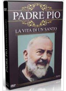Copertina di 'Padre Pio - La vita di un Santo'