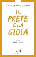 Il prete e la gioia - Alessandro Pronzato , Leonardo Sapienza