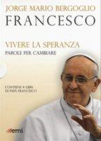 Vivere la speranza. Parole per cambiare - Papa Francesco