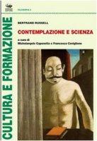 Contemplazione e scienza - Russell Bertrand