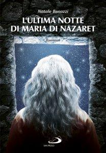 Copertina di 'L'ultima notte di Maria di Nazaret'