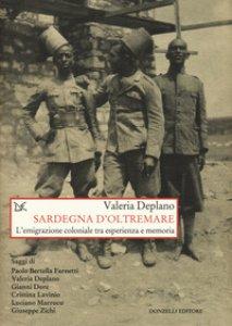 Copertina di 'Sardegna d'oltremare. L'emigrazione coloniale tra esperienza e memoria'