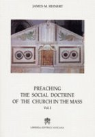 Preaching the social doctrine of the Church in the Mass - Reinert James M.