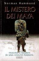 Il mistero dei Maya - Norman Hammond