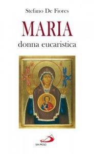 Copertina di 'Maria, donna eucaristica. Un commento al capitolo VI dell'enciclica «Ecclesia de eucharistia»'