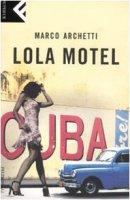 Lola motel - Archetti Marco