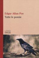 Tutte le poesie - Poe Edgar Allan