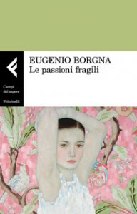 Copertina di 'Le passioni fragili'