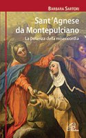 Sant'Agnese da Montepulciano - Barbara Sartori