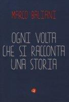 Ogni volta che si racconta una storia - Baliani Marco