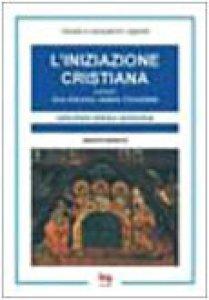 Copertina di 'L'iniziazione cristiana. Con Abramo vedere l'invisibile'