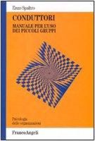 Conduttori. Manuale per l'uso dei piccoli gruppi - Spaltro Enzo