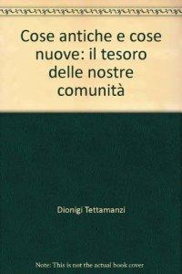 Copertina di 'Cose antiche e cose nuove:Il tesoro delle nostre comunità'