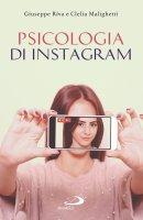 Psicologia di Instagram - Giuseppe Riva , Clelia Malighetti