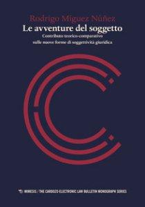 Copertina di 'Le avventure del soggetto. Contributo teorico-comparativo sulle nuove forme di soggettività giuridica'