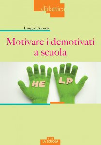 Copertina di 'Motivare i demotivati a scuola.'