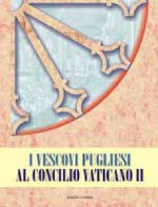 Copertina di 'I vescovi pugliesi al Concilio Vaticano II'