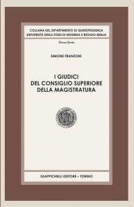 Copertina di 'I giudici del Consiglio Superiore della Magistratura'