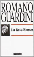 La Rosa Bianca - Guardini Romano