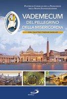 Vademecum del pellegrino della misericordia - Promozione della Nuova Evangelizzazione Pontificio Consiglio per la