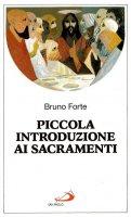 Piccola introduzione ai sacramenti - Forte Bruno