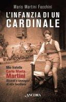 L' infanzia di un cardinale - Maris Martini Facchini