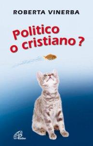 Copertina di 'Politico o cristiano?'