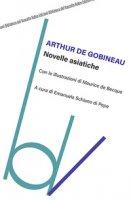 Novelle asiatiche - Gobineau Joseph-Arthur de