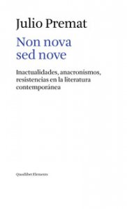 Copertina di 'Non nova sed nove. Inactualidades, anacronismos, resistencias en la literatura contemporánea'