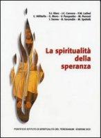 La spiritualit� della speranza - AA.VV.