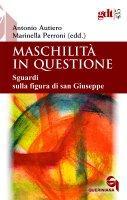 Maschilità in questione - Antonio Autiero, Marinella Perroni (edd.)