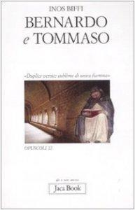 Copertina di 'Bernardo e Tommaso. «Duplice vertice sublime di unica fiamma»'