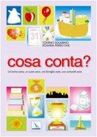 Cosa conta? Un'anima sana, un cuore sano, una famiglia sana, una comunità sana - Solarino Tonino, Perricone Rosaria