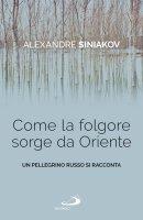 Come la folgore sorge da Oriente - Alexandre Siniakov
