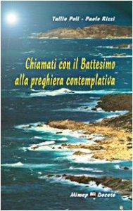 Copertina di 'Chiamati con il battesimo alla preghiera contemplativa'