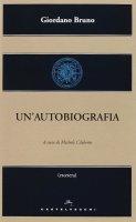 Autobiografia. (Un') - Giordano Bruno