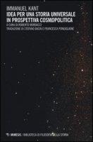 Idea per una storia universale in prospettiva cosmopolitica - Immanuel Kant