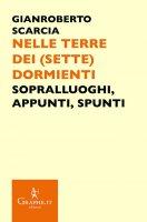 Nelle terre dei (sette) Dormienti - Gianroberto Scarcia